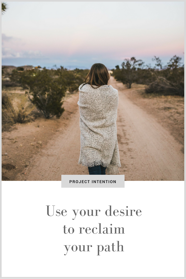 Use your desire to reclaim your path.png