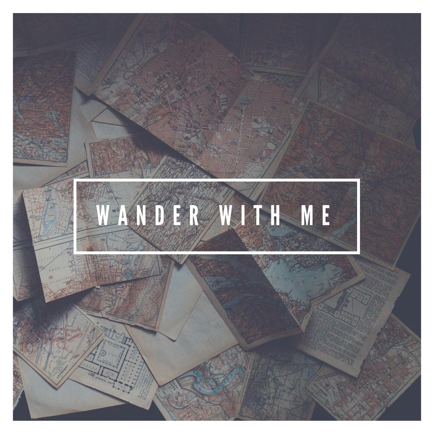 Wander With Me.jpg