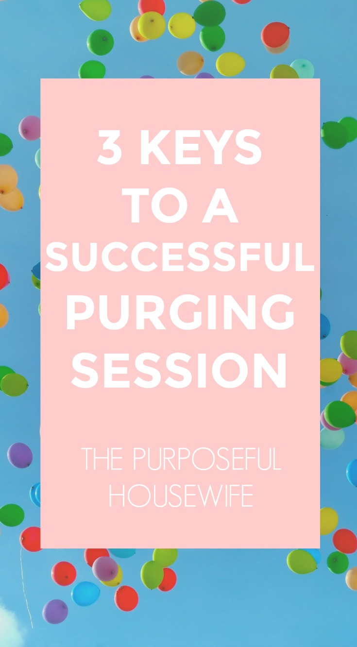 3 keys to a successful decluttering session. How to purge effectively.