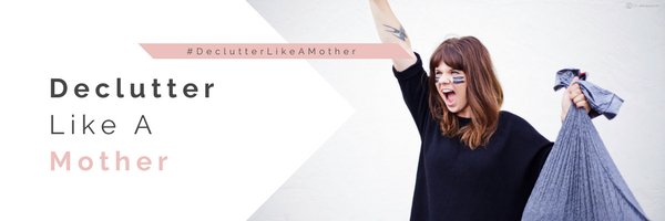 Declutter_Like_A_Mother_Email_Header_2.png