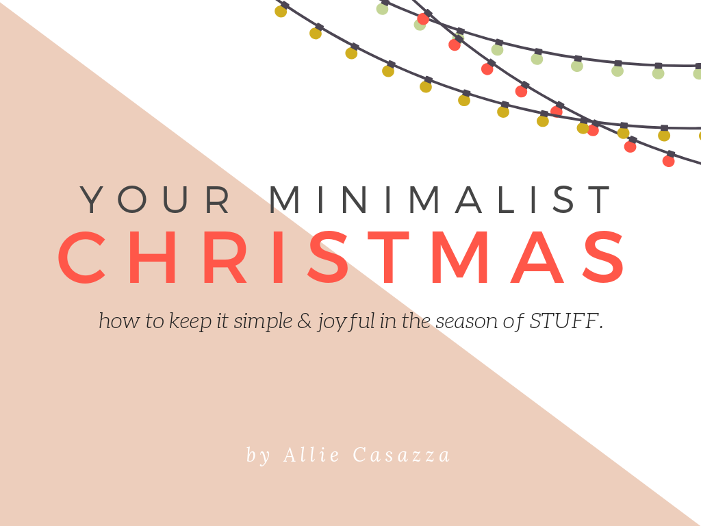 Your Minimalist Christmas Webinar_1 (2018 slides).png