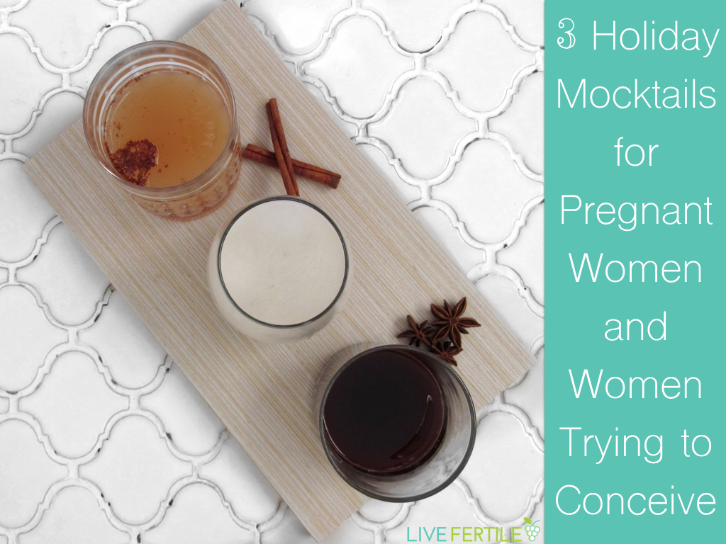 Holiday Mocktails for pregnant women and women trying to conceive