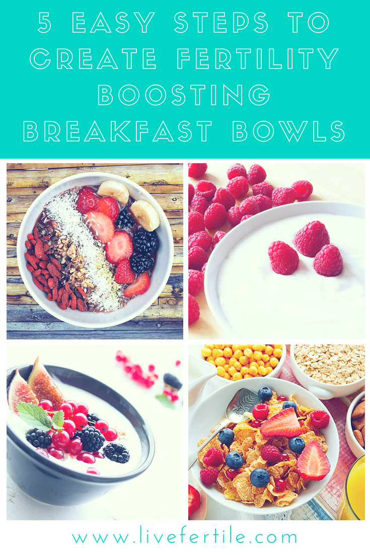 5 Easy Steps to Create Fertility Boosting Breakfast Bowls.png