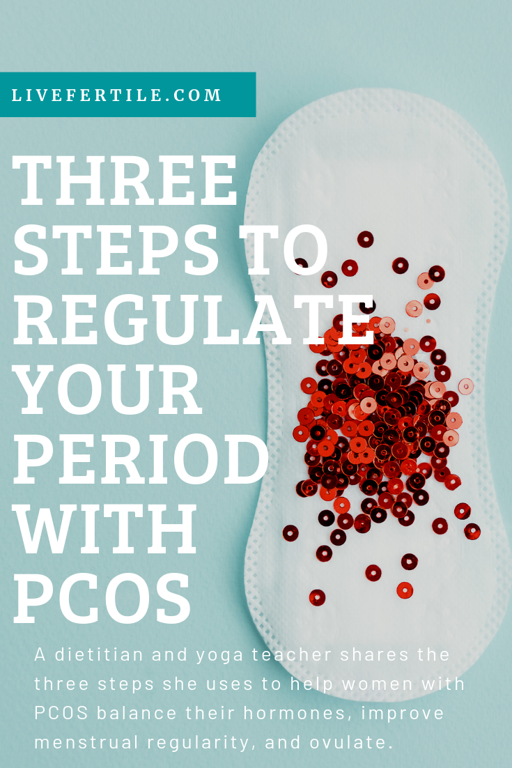 3 Steps to Regulate Your Period with PCOS