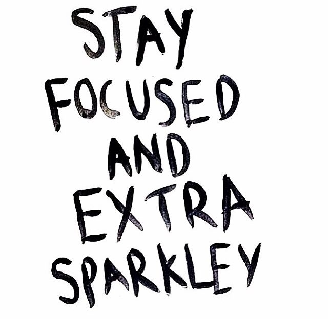 113723-Stay-Focused-And-Extra-Sparkley.jpg