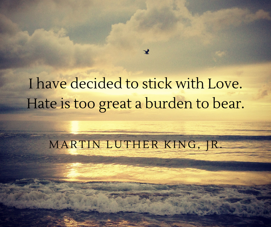 I have decided to stick with Love. Hate is too great a burden to bear..png