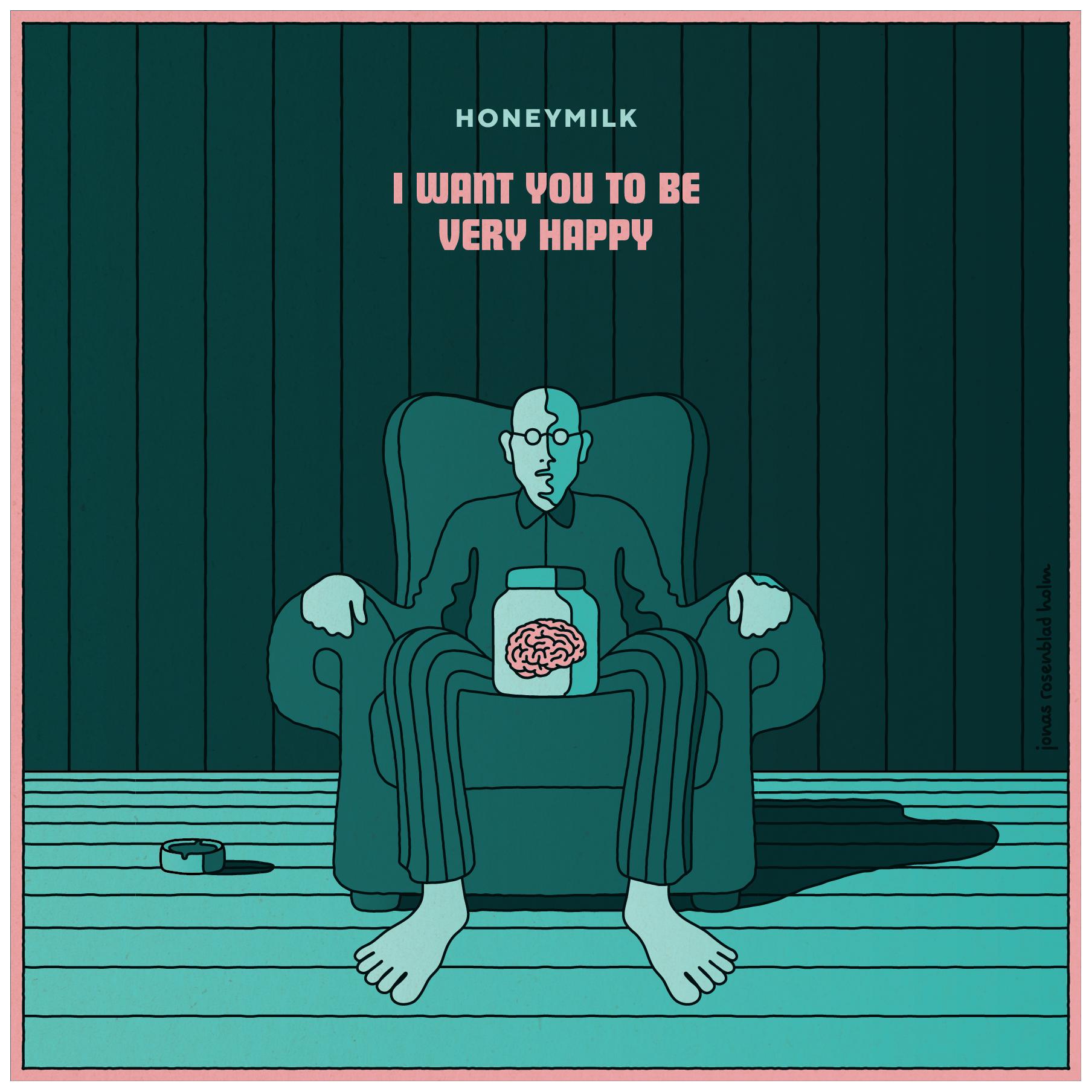 "BIRDS053 - Honeymilk - ""I Want You To Be Very Happy"""