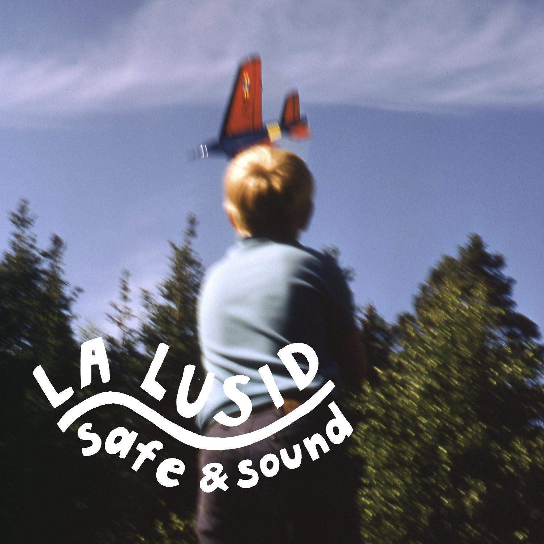"BIRDS072 - LA LUSID - ""Safe & Sound"""