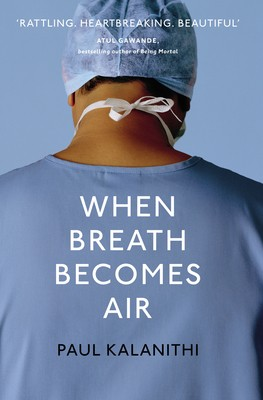 """4. """"When Breath Becomes Air"""" by Paul Kalanithi"""