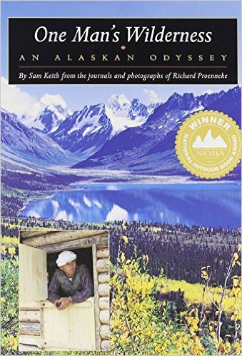 2. One Man's Wilderness: An Alaskan Odyssey by Richard Proenneke