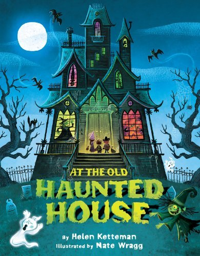 7. At the Old Haunted House by Helen Ketteman