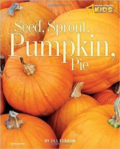 28. Seed, Sprout, Pumpkin, Pie by Jill Esbaum