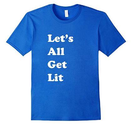 Let's All Get Lit(erature)T-Shirt  - *A Buzz Books original design