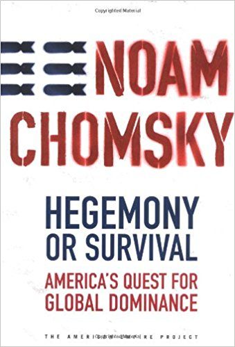 Hegemony or Survival: America's Quest for Global Dominance by Noam Chomsky