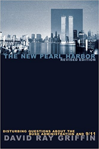New Pearl Harbor: Disturbing Questions about the Bush Administration and 9/11 by David Ray Griffin