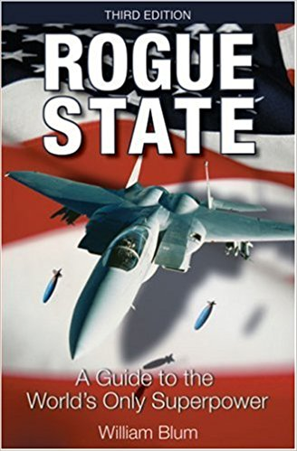 Rogue State: A Guide to the World's Only Superpower by William Blum