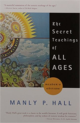 The Secret Teachings of All Ages by Manly Hall