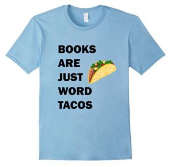Books Are Just Word Tacos T-Shirt - *A Buzz Books original design