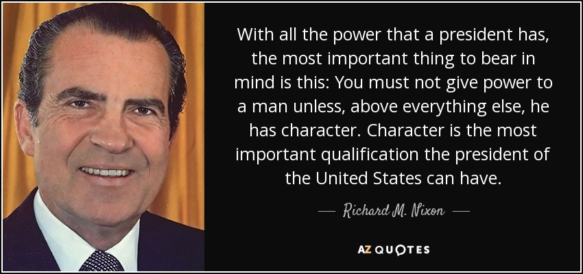Richard Nixon's legacy was ironically destroyed by the shortcomings in his character.