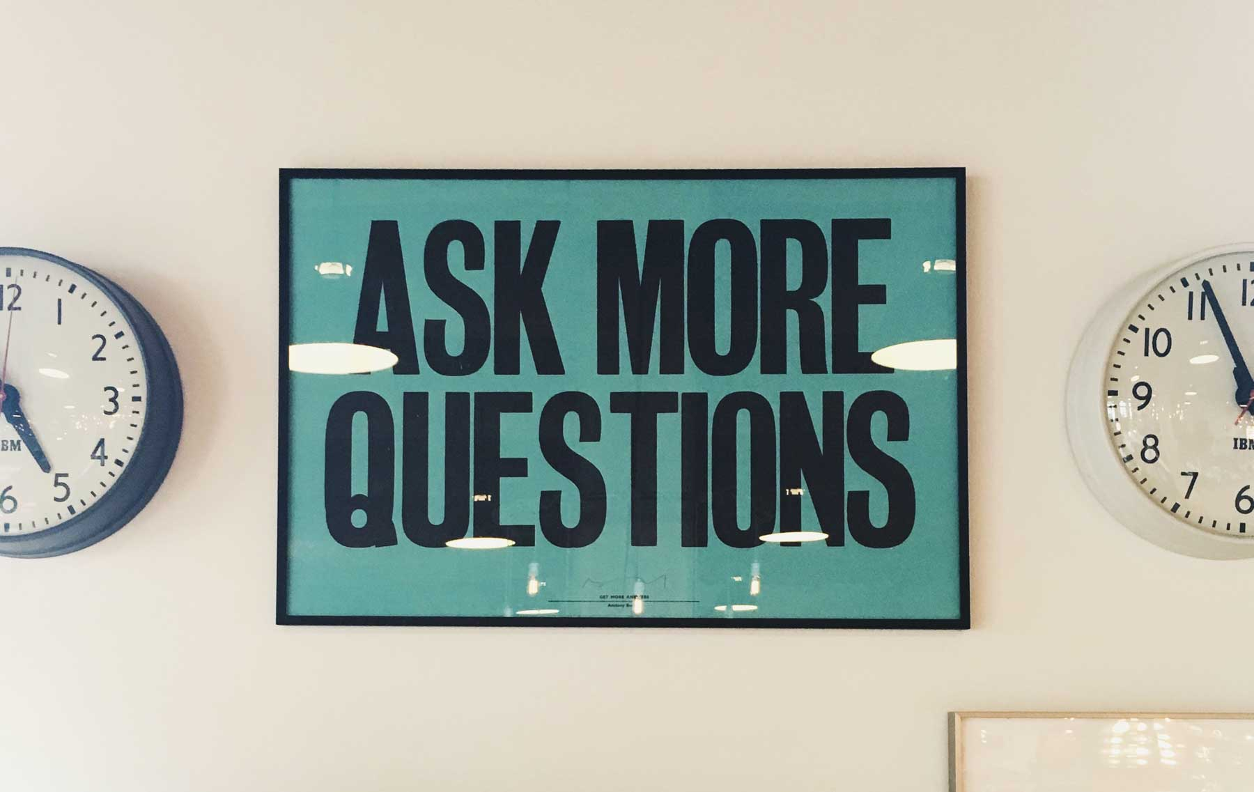 Lesson 3 - Never be afraid to ask questions
