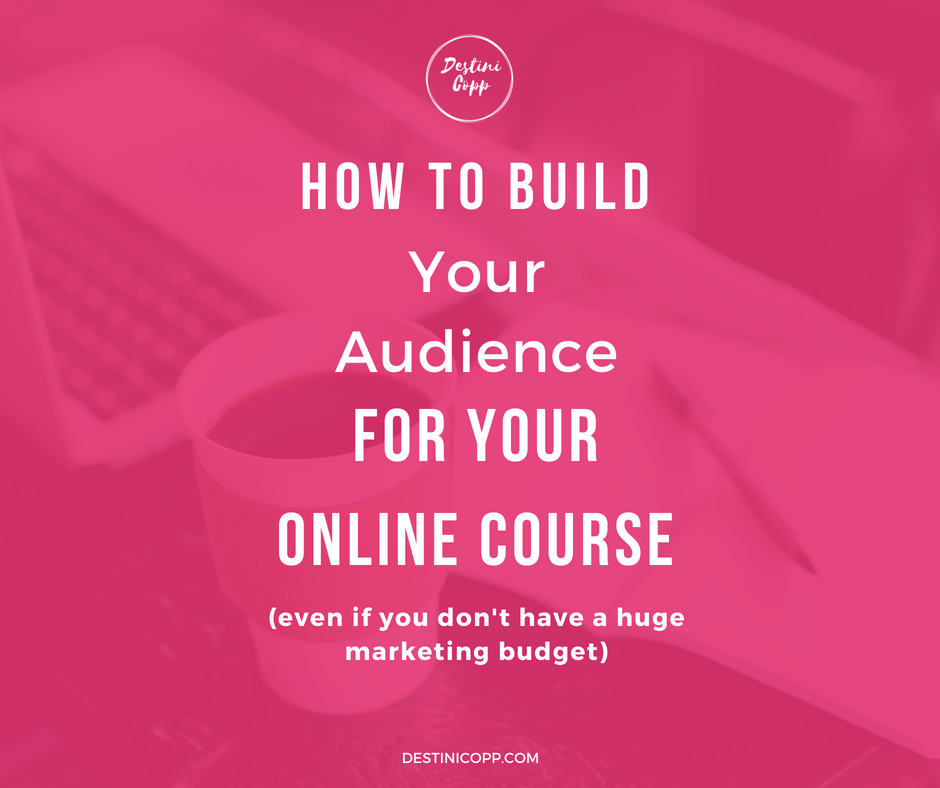 How to Build Your Audience for Your Online Course