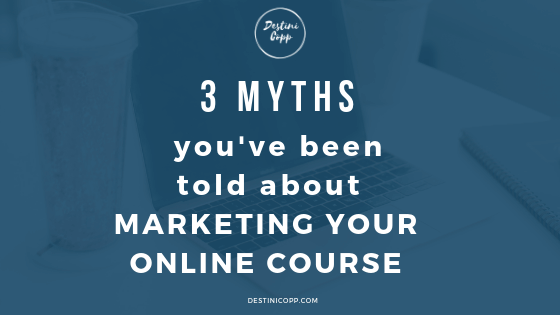 3 Myths You've Been Told About Marketing your Online Course