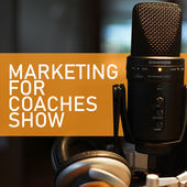 Marketing for coaches podcast.jpg