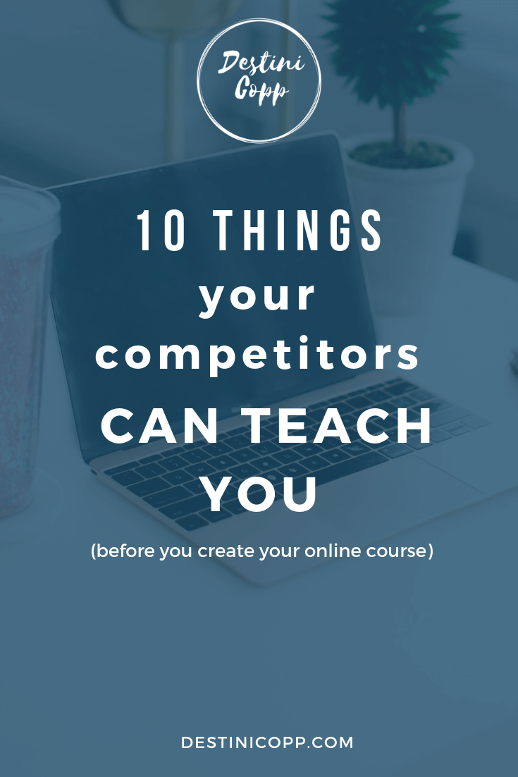 10 Things Your Competitors Can Teach You (before you create your online course)