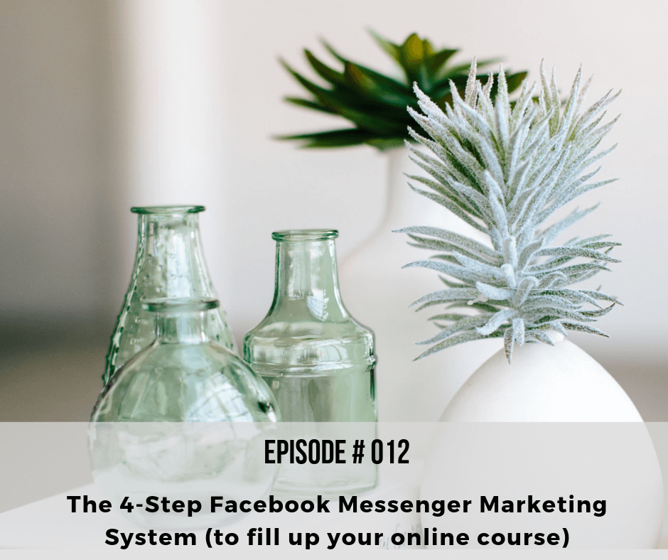 The 4-Step Facebook Messenger Marketing System (to fill up your online course)
