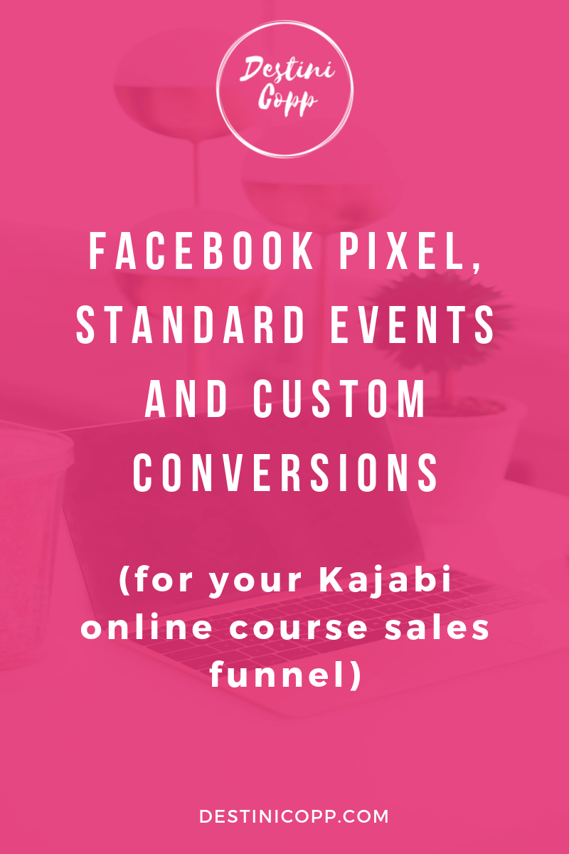 Facebook pixel, standard events and custom conversions (for your Kajabi online course sales funnel)