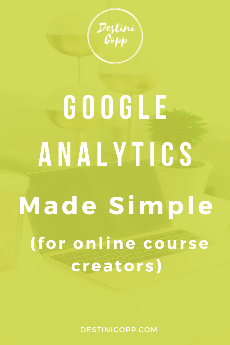Google Analytics Made Simple (for online course creators)