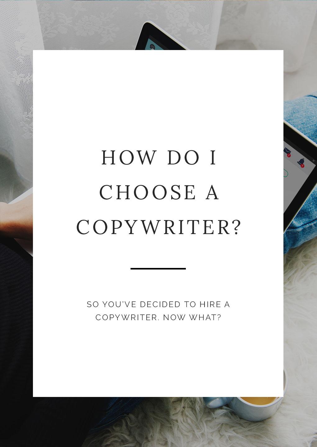 how-do-i-choose-a-copywriter.jpg