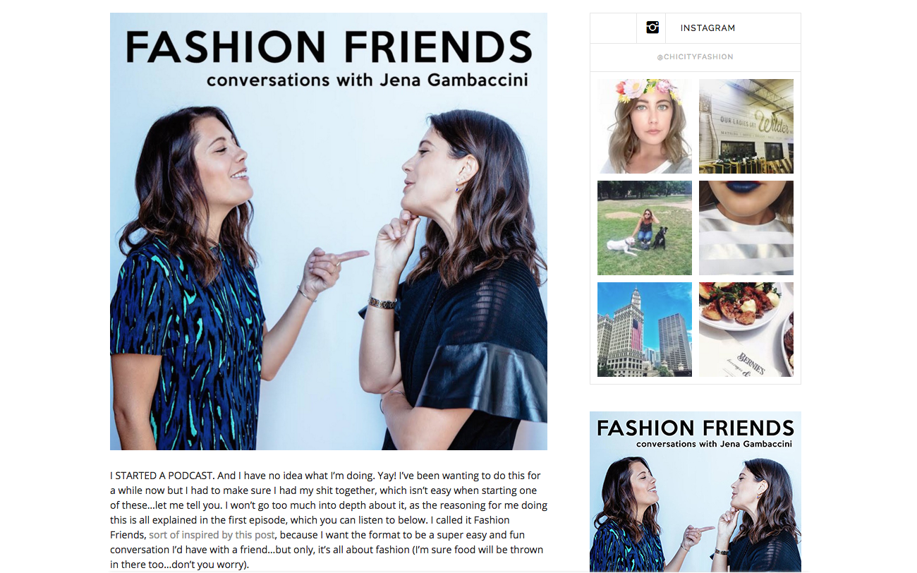 To Listen to  FASHION FRIENDS , check out the podcast   HERE .