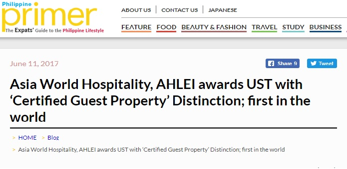 Philippine Primer • june 11, 2017 • view full article:  http://primer.com.ph/blog/2017/06/11/asia-world-hospitality-ahlei-awards-ust-with-certified-guest-property-distinction-first-in-the-world /