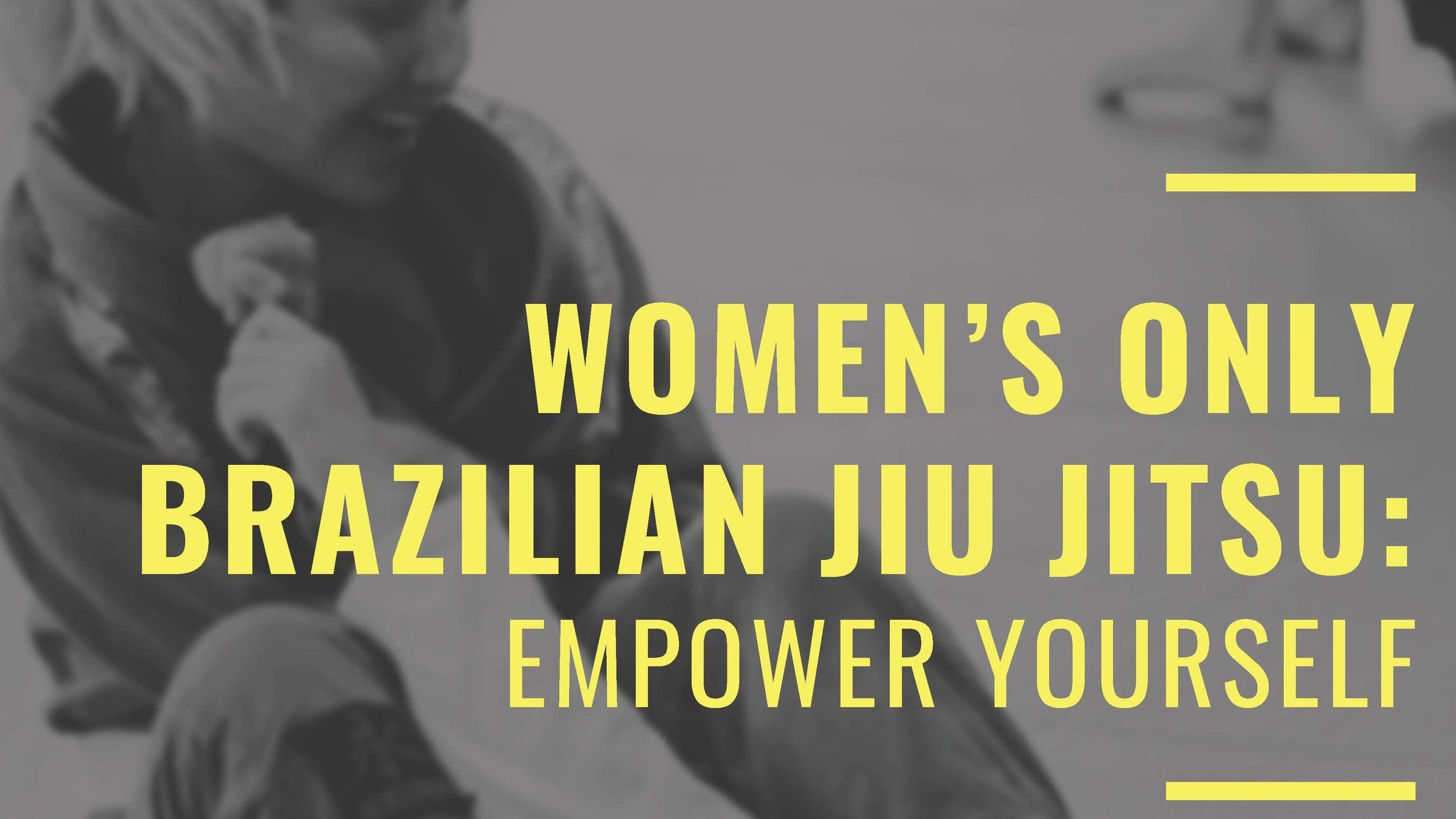 Women's Only Brazilian Jiu Jitsu - Wednesday's at 7:00PMNO EXPERIENCE NEEDEDGIS $120