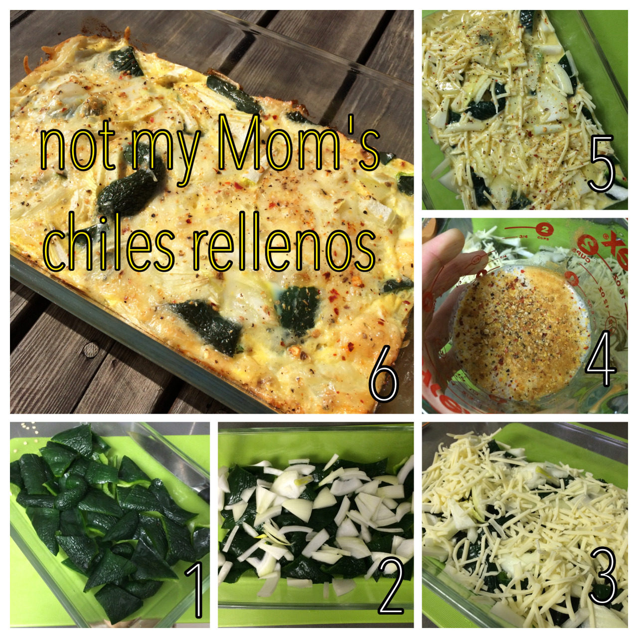 "I'm all about saving time these days. These are a lazy version of chiles rellenos, but nonetheless, equally delicious. Enjoy!   Ingredients:    2 whole, peeled, seeded green poblanos   ½ cup cheddar cheese, grated   3 whole extra large eggs   2/3 cup of 2% milk   ½ medium  onion, sliced   ½ teaspoon of  Everyday Seasoning   (Trader Joe's product with sea salt, mustard seeds, black peppercorns, coriander, onion, garlic, paprika)    ¼ teaspoon Cayenne pepper (optional)    Instructions:   Preheat oven to 325 degrees.   Cut chiles in 2-3"" pieces. Add a single layer of chilies on the bottom of a 9 x 13-inch baking dish.   Top chiles with the sliced onions.  Add grated cheese.  Mix together eggs, milk, and seasoning. Pour egg mixture all over the top.  Bake for 40-45 minutes, or until slightly golden.  Voila! Cut into squares and serve with corn tortillas, side salad, or on it's own. This meal is great for breakfast, lunch, or dinner!      Recipe slightly tweaked from  The Pioneer Woman."