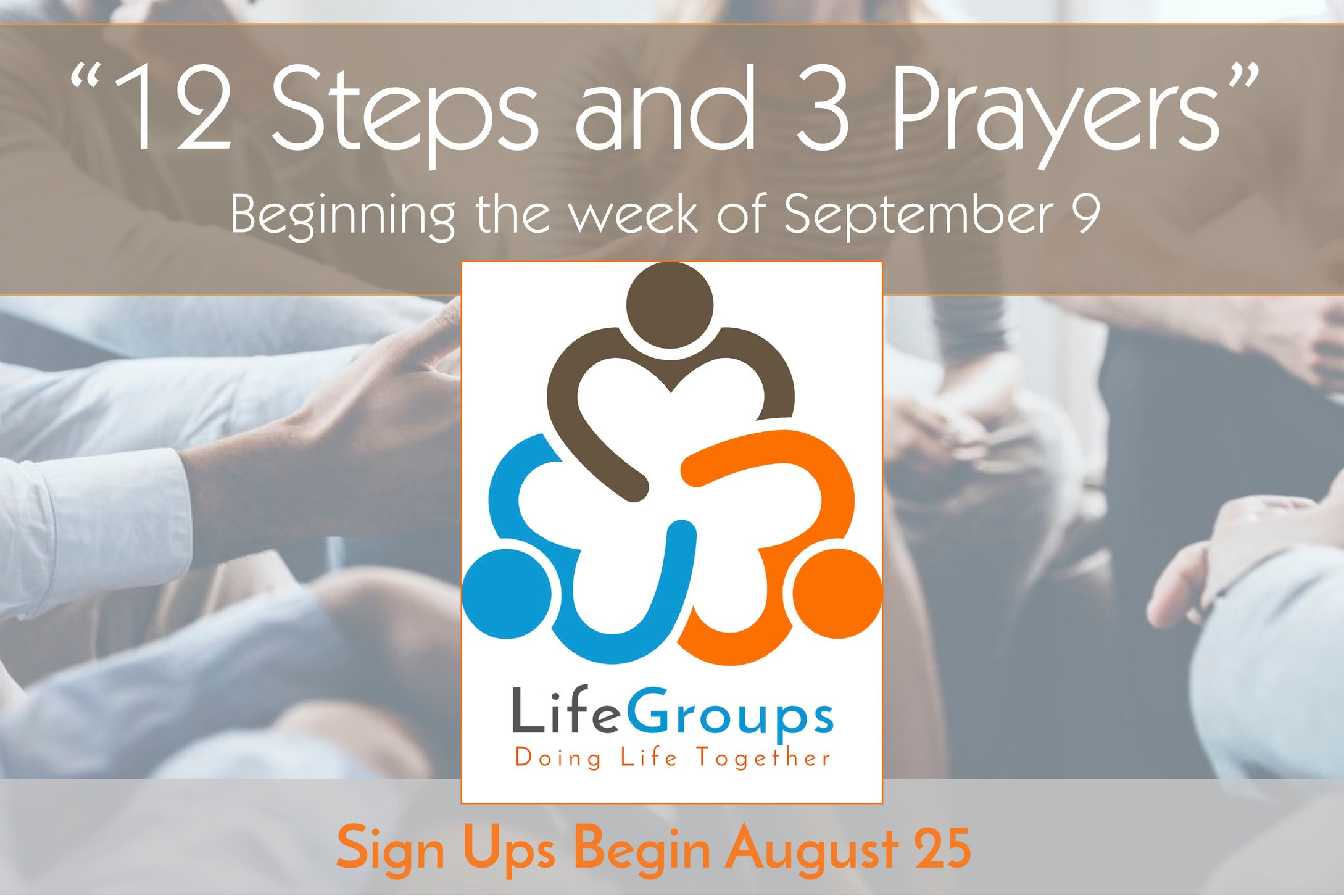 """September LifeGroups - Join us for our fall LifeGroups session, """"12 Steps and 3 Prayers"""" beginning the week of September 9. This session is based on two of Rev Wendy's powerful series, """"12 Steps to Reclaiming Your Life"""" and """"Help, Thanks, Wow."""" Meet with others in our community and go deep in discussion as you enrich your spiritual journey and form connections with each other. Signups begin on the patio and on our app August 25. For more information, please contact Kim Kennedy."""