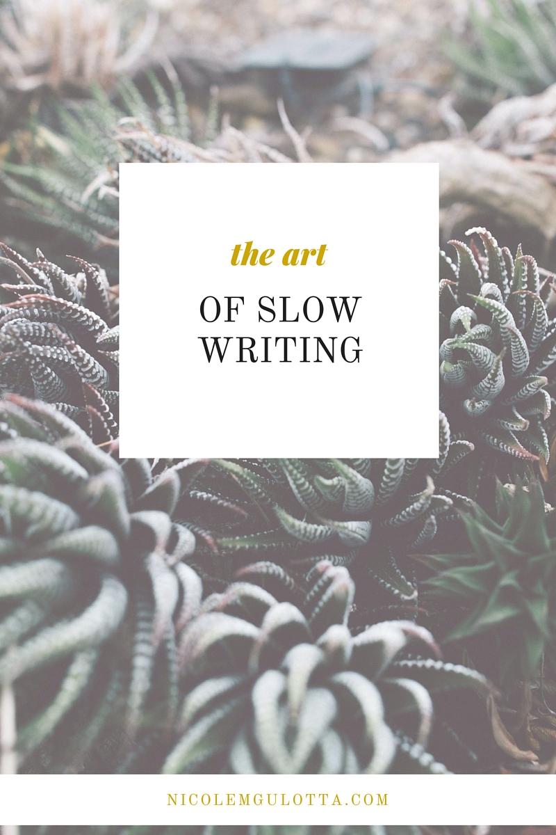 the art of slow writing by nicole gulotta