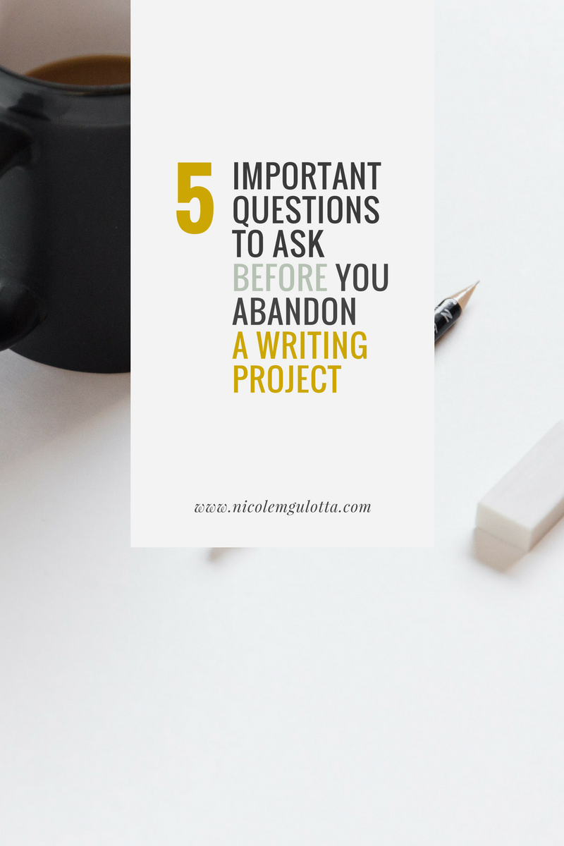 How to Gently Abandon Writing Projects (Plus 5 Important Questions to Ask)
