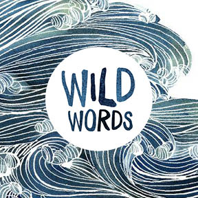 The Wild Words Podcast - Start listening in Fall 2019