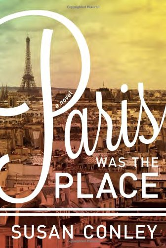 Paris was the Place - Susan Conley.jpg