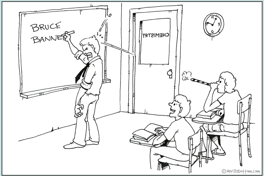 Whoops. Bruce Banner's last stint as a substitute teacher …