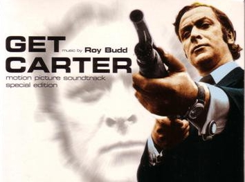 Get Carter (1971) starring Michael Caine, with soundtrack by Roy Budd