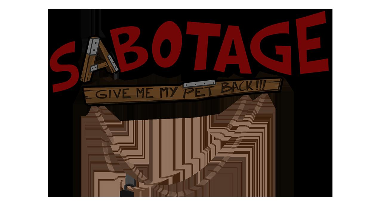 Sabotage: Give Me My Pet Back!