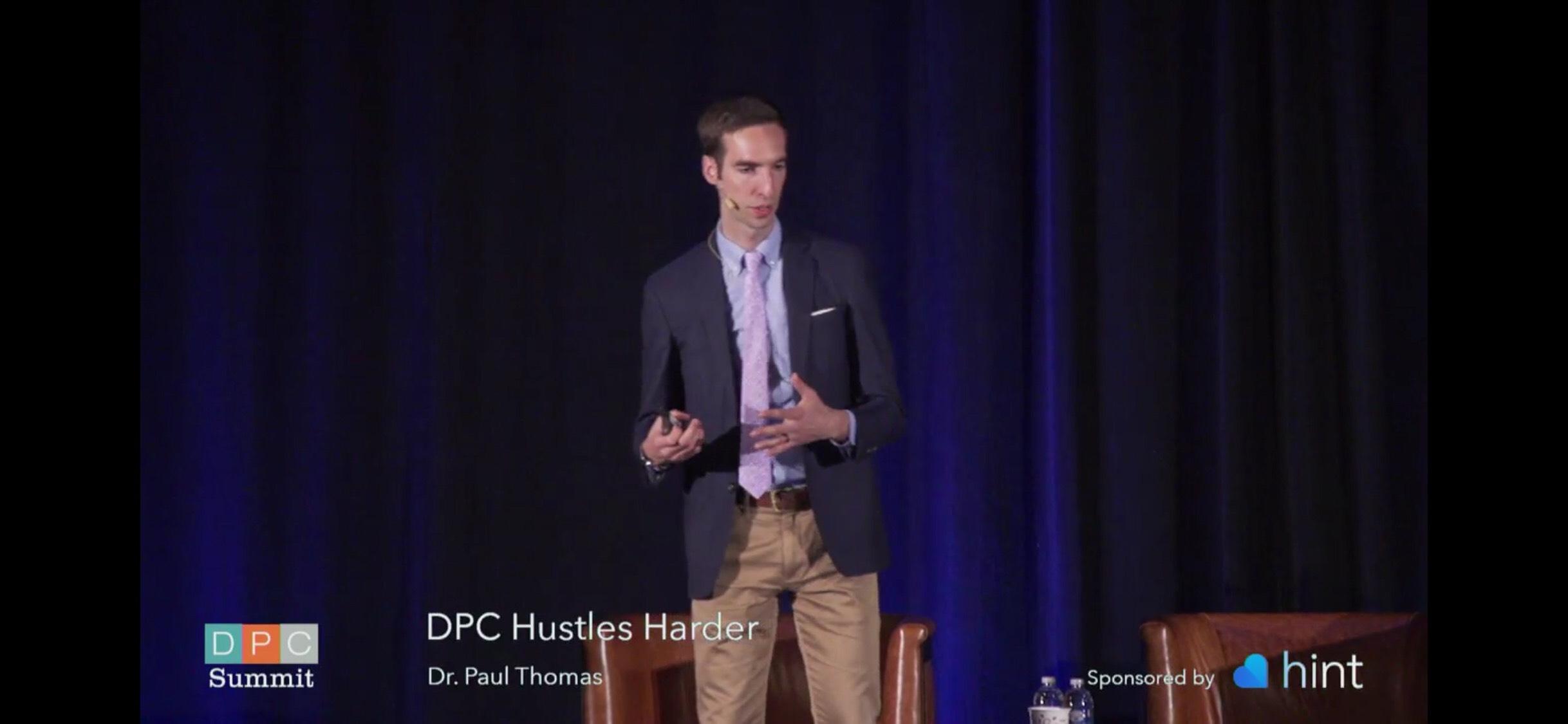 2018.07.15 AAFP DPC Summit 2018 DPC Hustles Harder with Dr. Paul Thomas.jpg
