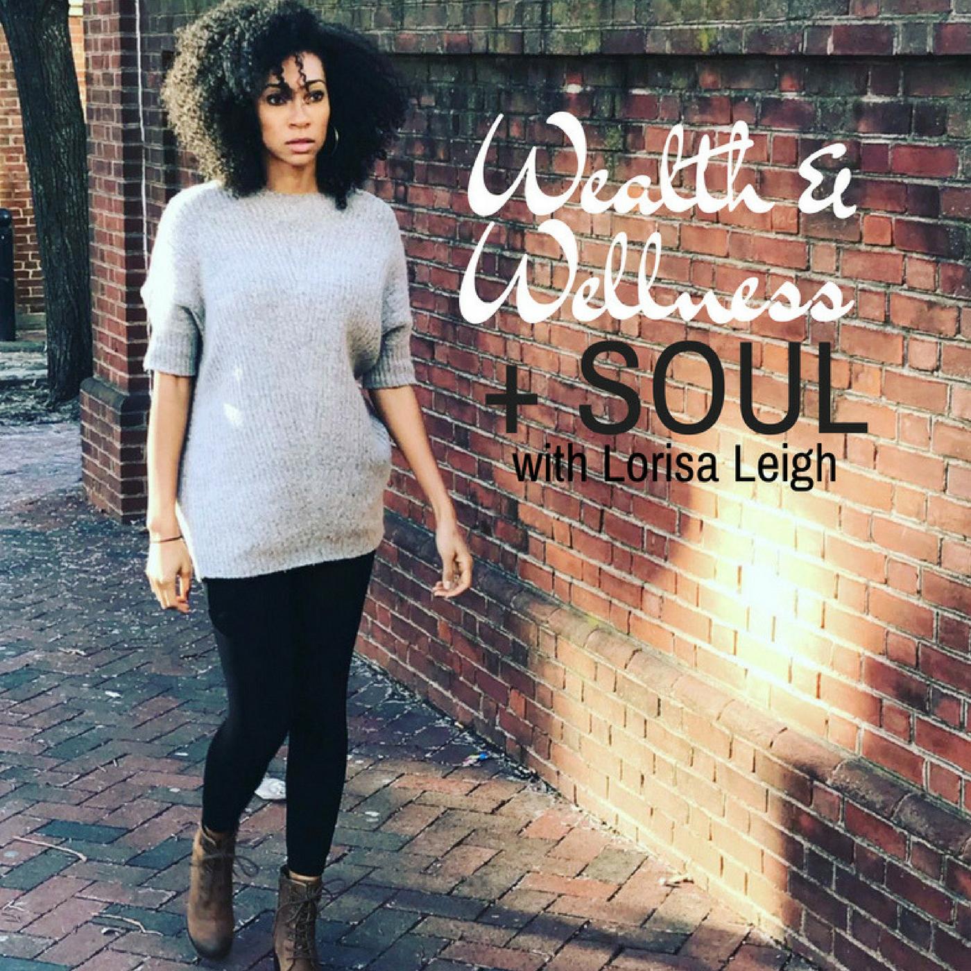 Wealth & Wellness + Soul Podcast Art 1400x1400.jpg