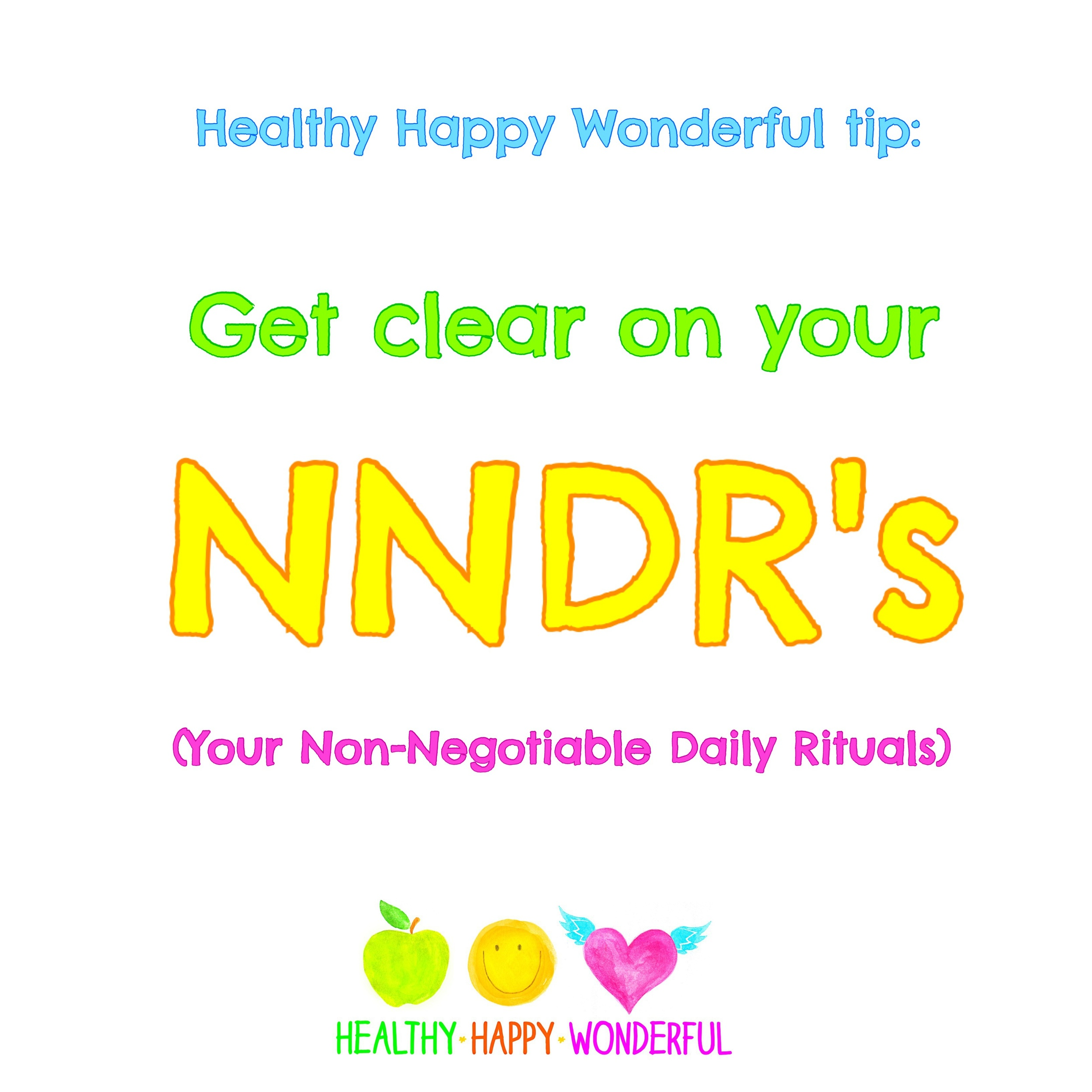 Get clear on your Non-Negotiable Daily Rituals!