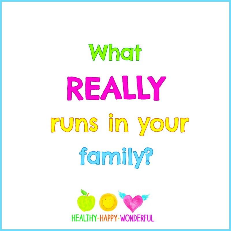 What REALLY runs in your family?
