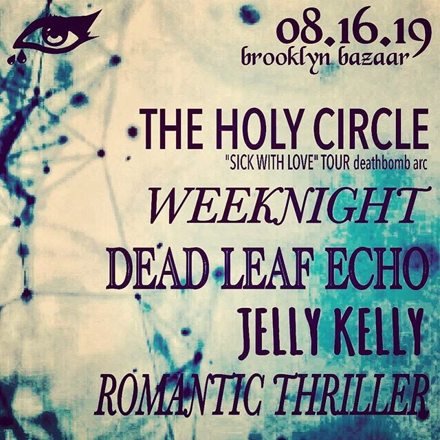 Next Show just announced! Friday August 16th at BK Bazaar with The Holy Circle (Baltimore) Weeknight, Romantic Thriller and Jelly Kelly's (mem of Monogold) debut show in NYC!!! #newshow #brooklyn