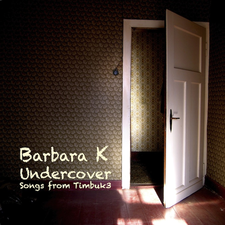 Listen to the music on Undercover - Songs From Timbuk3
